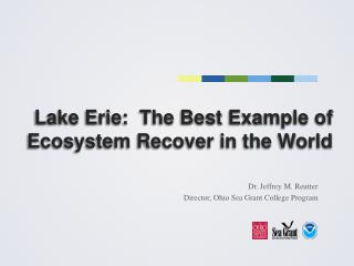 Lake Erie:  The Best Example of Ecosystem Recover in the World