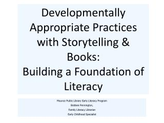 Developmentally Appropriate Practices with Storytelling & Books:
