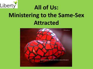 All  of Us:  Ministering  to the Same-Sex  Attracted