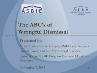 The ABC's of  Wrongful Dismissal