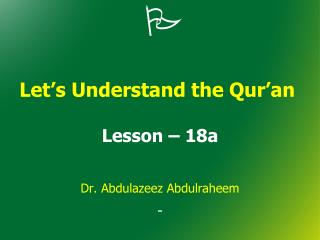 Let's Understand the Qur'an  Lesson  – 18a