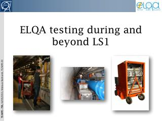 ELQA testing during  and beyond LS1
