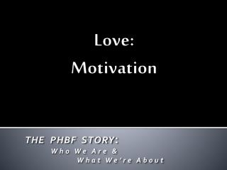Love: Motivation