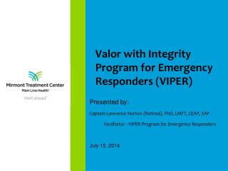 Valor with Integrity Program for Emergency Responders (VIPER)
