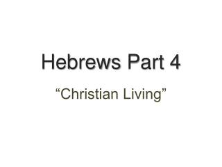 Hebrews  Part 4