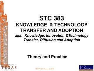 STC 383 KNOWLEDGE  & TECHNOLOGY TRANSFER AND ADOPTION aka:  Knowledge, Innovation &Technology Transfer, Diffusion and Ad