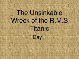 The Unsinkable Wreck of the R.M.S Titanic