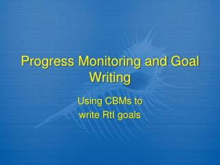 Progress Monitoring and Goal Writing
