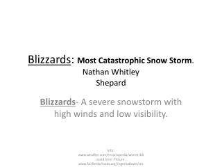 Blizzards :  Most Catastrophic Snow Storm . Nathan Whitley Shepard
