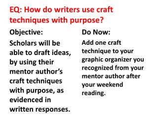 EQ: How do writers use craft techniques with purpose?