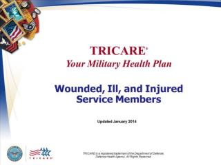 TRICARE Your Military Health Plan: Wounded, Ill, and Injured  Service Members