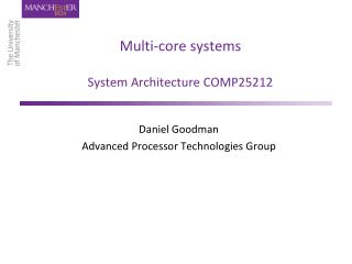 Multi-core systems System Architecture COMP25212