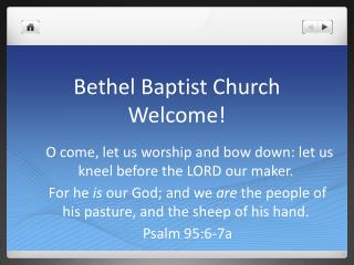 Bethel Baptist Church Welcome !