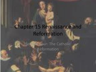 Chapter 15 Renaissance and Reformation