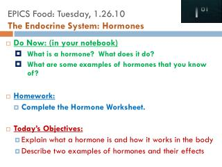 Do Now: (in your notebook) What is a hormone?  What does it do?