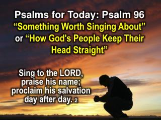 Psalms for Today: Psalm 96