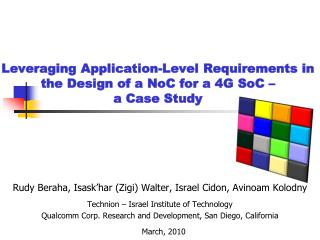 Leveraging Application-Level Requirements in the Design of a  NoC  for a 4G  SoC  – a Case Study