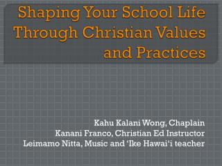 Shaping Your School Life Through Christian Values and Practices