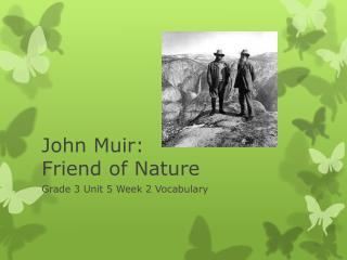 John Muir:  Friend of Nature