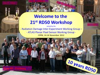 21 st  RD50 Workshop, 14-16 November 2012, CERN