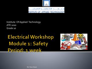 Electrical Workshop  Module 1: Safety  Period: 1 week