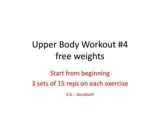 Upper Body Workout #4 free weights