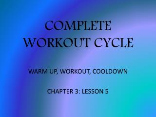 COMPLETE WORKOUT CYCLE