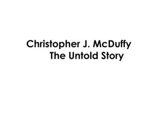 Christopher J. McDuffy The Untold Story