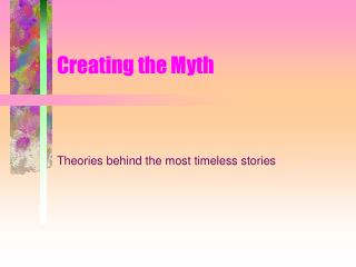 Creating the Myth