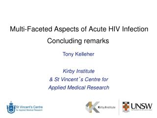 Multi-Faceted Aspects of Acute HIV Infection Concluding remarks