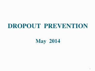 DROPOUT  PREVENTION May  2014