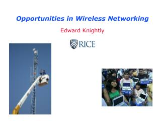 Opportunities in Wireless Networking