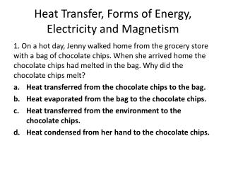 Heat Transfer, Forms of Energy, Electricity and Magnetism
