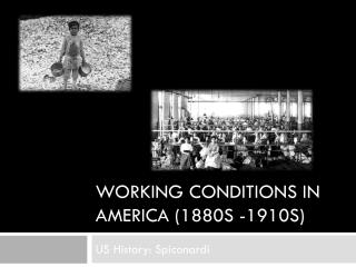 Working Conditions in America (1880s -1910s)