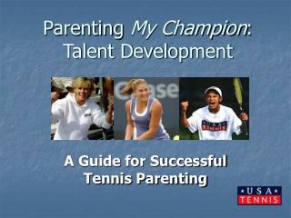 Parenting  My Champion : Talent Development