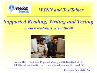 Supported Reading, Writing and Testing ... when reading is very difficult