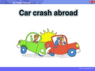 Car crash abroad