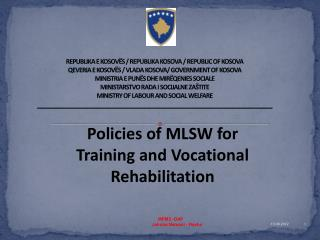 Policies  of  MLSW for Training  and Vocational Rehabilitation