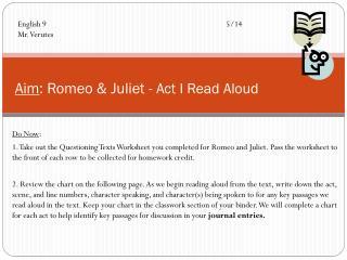 Aim : Romeo & Juliet - Act I Read Aloud