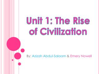 Unit 1: The Rise of Civilization