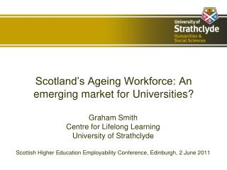 Scotland's Ageing Workforce: An emerging market for Universities?