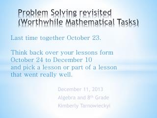 Problem Solving revisited (Worthwhile Mathematical Tasks)