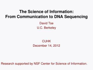 The Science of Information: From Communication to DNA Sequencing