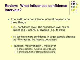 Review:  What influences confidence intervals?