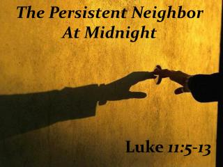 The Persistent Neighbor At Midnight