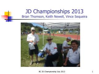 JD Championships 2013 Brian Thomson, Keith Newell, Vince Sequeira