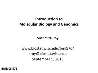 Introduction to  Molecular  Biology and  Genomics