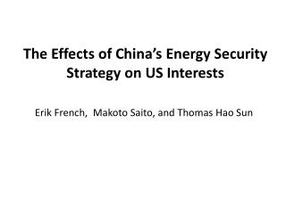 The Effects of China's Energy Security Strategy on  US Interests