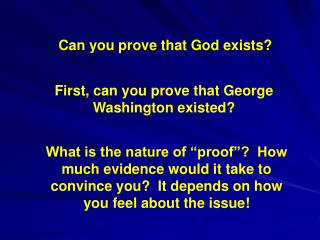 Can you prove that God exists?