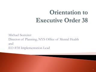 Orientation to  Executive Order 38